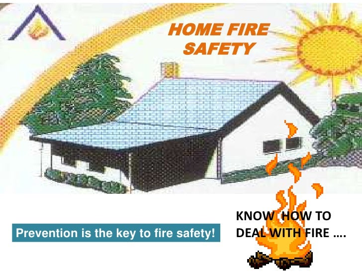 HOME FIRE                              SAFETY                                             KNOW HOW TO                     ...