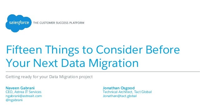 Fifteen Things to Consider Before Your Next Data Migration ​ Naveen Gabrani ​ CEO, Astrea IT Services ​ ngabrani@astreait....