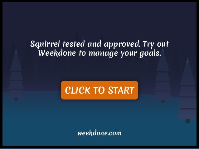 + Add a new key result + Add a quarterly objecetive CLICK TO START weekdone.com Squirrel tested and approved. Try out Week...