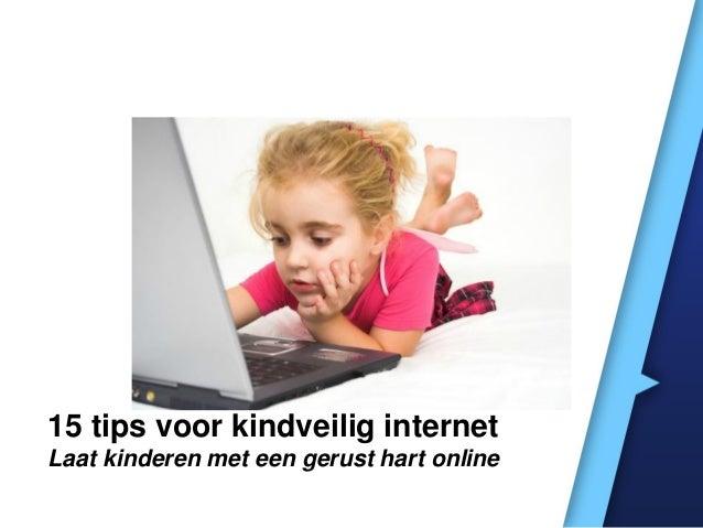 15 tips voor kindveilig internet Laat kinderen met een gerust hart online