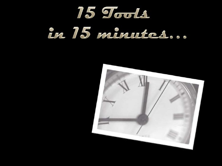 15 Toolsin 15 minutes…<br />