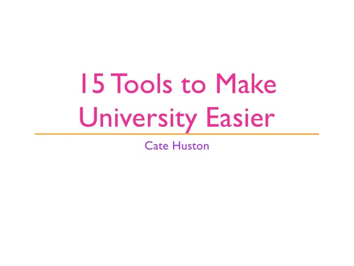 15 Tools to Make University Easier      Cate Huston