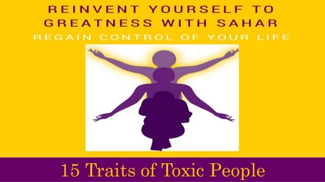 15 Toxic People- ReInvent Yourself