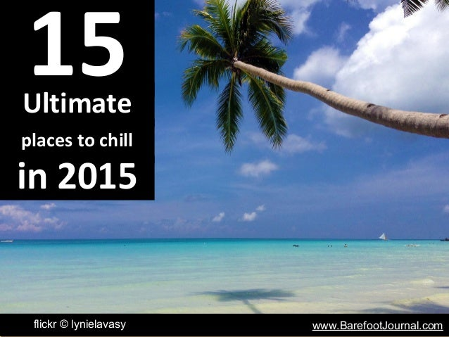 www.BarefootJournal.comflickr © lynielavasy 15Ultimate places to chill in 2015