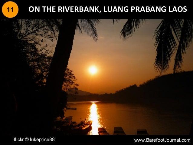 11 ON THE RIVERBANK, LUANG PRABANG LAOS flickr © lukeprice88 www.BarefootJournal.com