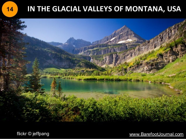 14 IN THE GLACIAL VALLEYS OF MONTANA, USA flickr © jeffpang www.BarefootJournal.com