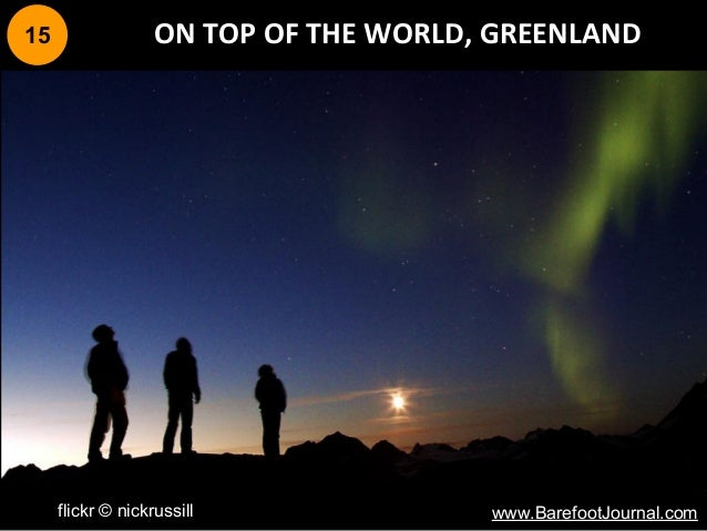 15 ON TOP OF THE WORLD, GREENLAND flickr © nickrussill www.BarefootJournal.com