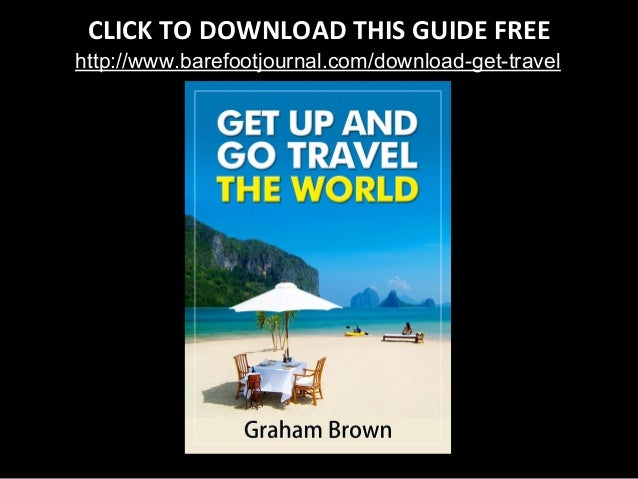 CLICK TO DOWNLOAD THIS GUIDE FREE http://www.barefootjournal.com/download-get-travel