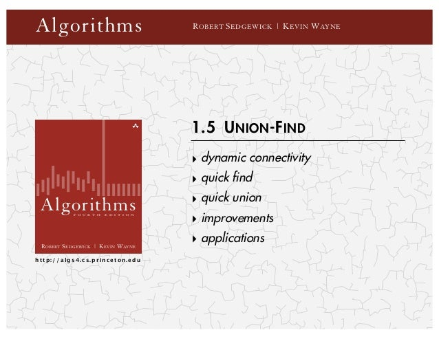 ROBERT SEDGEWICK | KEVIN WAYNE F O U R T H E D I T I O N Algorithms http://algs4.cs.princeton.edu Algorithms ROBERT SEDGEW...