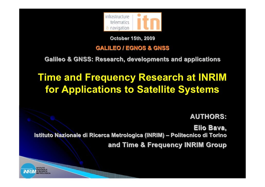 October 15th, 2009                        GALILEO / EGNOS & GNSS       Galileo & GNSS: Research, developments and applicat...