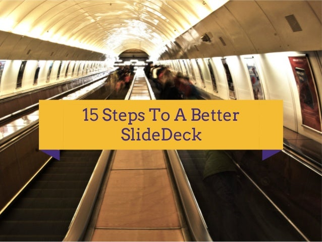 15 Steps To A Better SlideDeck
