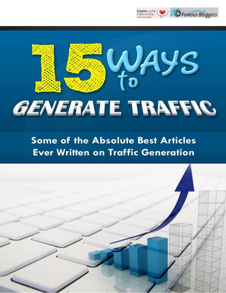 15 ways to generate traffic50 TRAFFIC SOURCES YOU SHOULD MILK LIKE CRAZY            Article by Brankica Underwood - http:/...