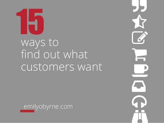 ways to find out what customers want ⋆ emilyobyrne.com 15