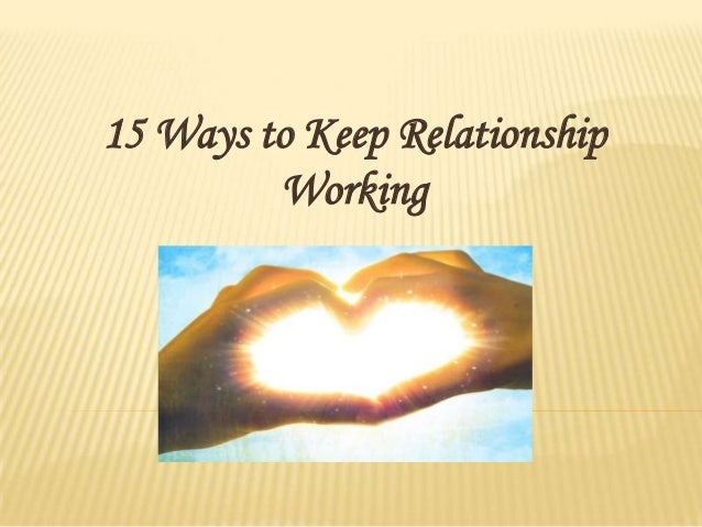 A keep ways relationship going to 10 Simple