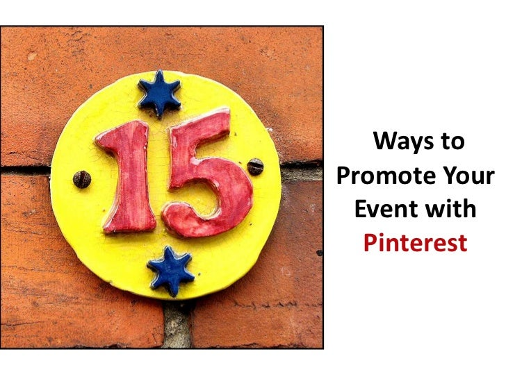 Ways toPromote Your Event with  Pinterest
