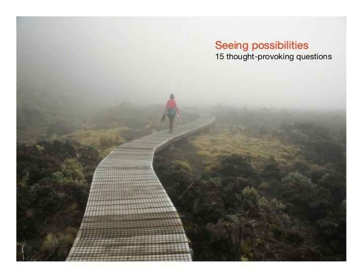 Seeing possibilities 15 thought-provoking questions