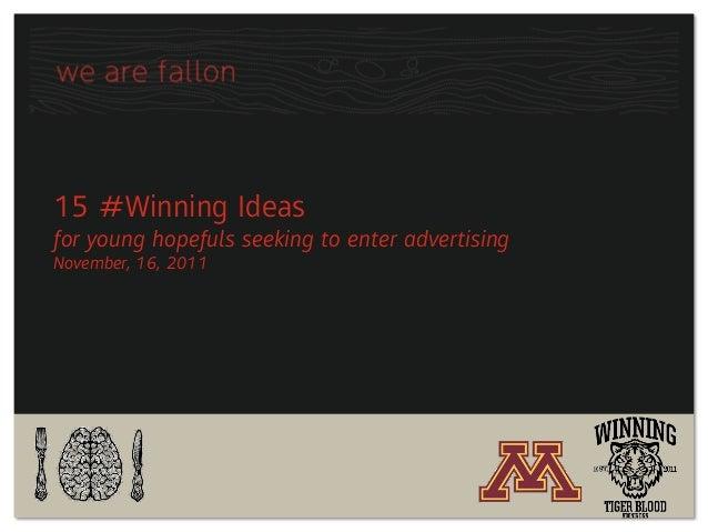 15 #Winning Ideasfor young hopefuls seeking to enter advertisingNovember, 16, 2011
