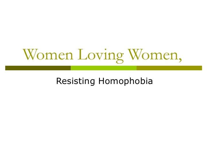 Women Loving Women,  Resisting Homophobia