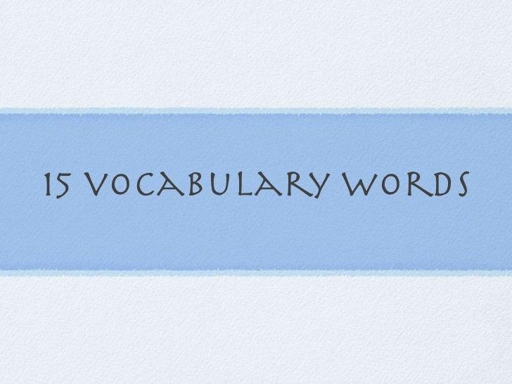15 vocabulary words