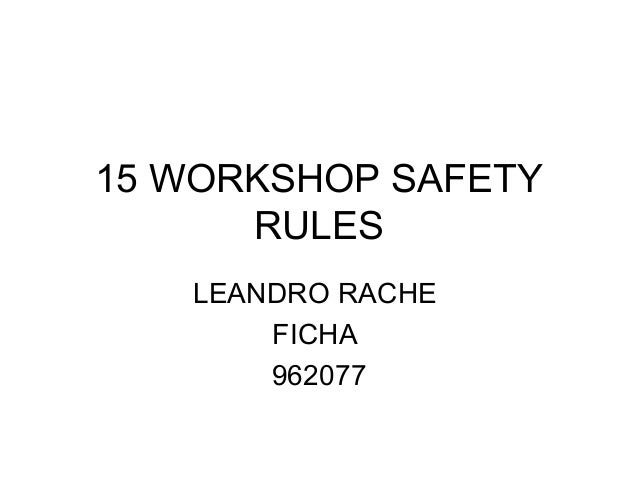 15 WORKSHOP SAFETY RULES LEANDRO RACHE FICHA 962077