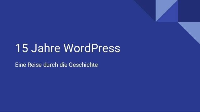 15 Jahre WordPress Eine Reise durch die Geschichte