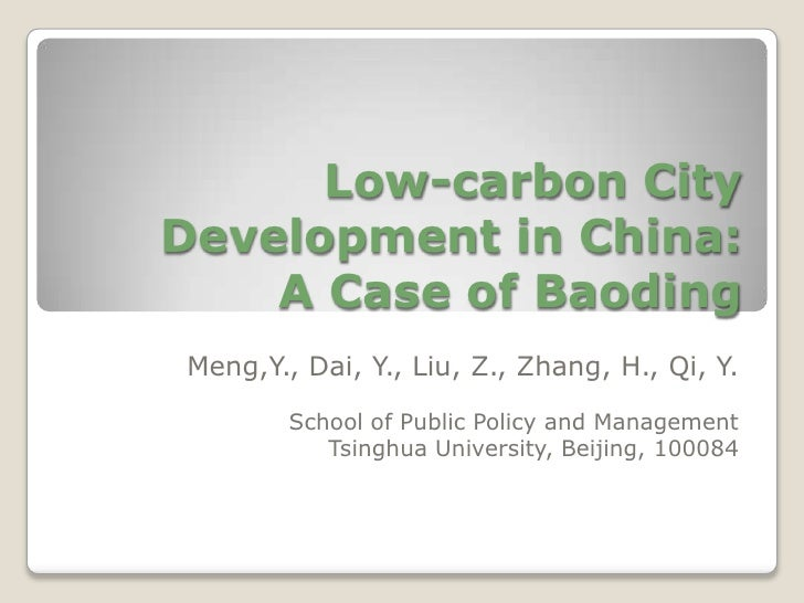 Low-carbon City Development in China: A Case of Baoding<br />Meng,Y., Dai, Y., Liu, Z., Zhang, H., Qi, Y.<br />School of P...