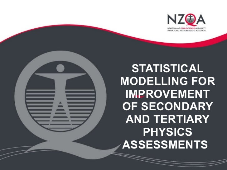STATISTICAL MODELLING FOR IMPROVEMENT OF SECONDARY AND TERTIARY PHYSICS ASSESSMENTS
