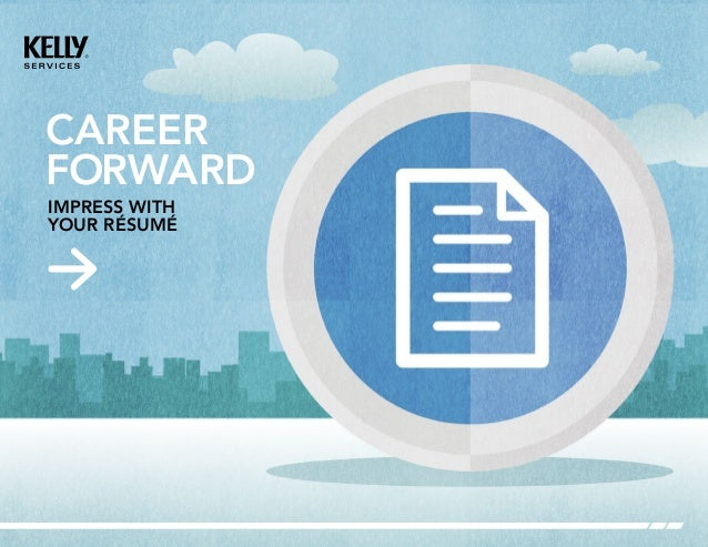 CAREER FORWARD - IMPRESS WITH YOUR RESUME