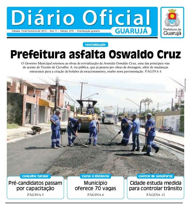 Diário Oficial Sábado, 16 de fevereiro de 2013 • Ano 11 • Edição: 2701 • Distribuição gratuita                            ...