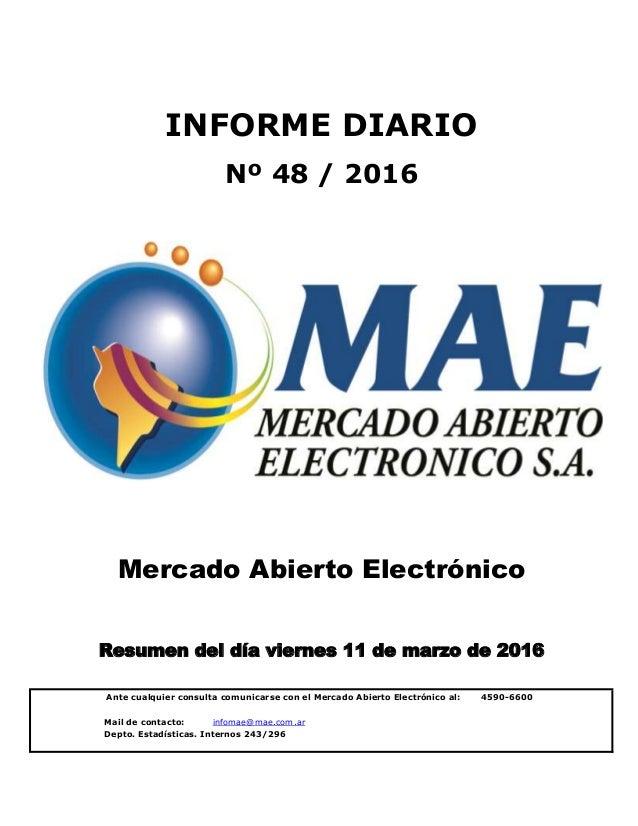 Mail de contacto: infomae@mae.com.ar Depto. Estadísticas. Internos 243/296 Mercado Abierto Electrónico Resumen del día vie...