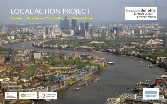 LOCAL ACTION PROJECT Leicester | Manchester | Thames Estuary | Newton Abbot