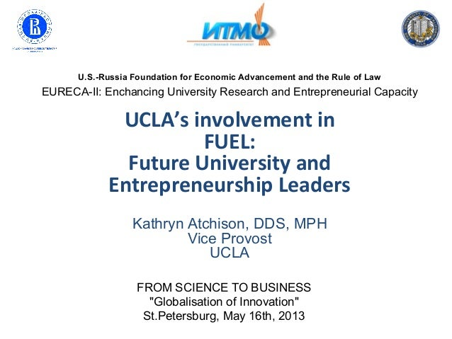 U.S.-Russia Foundation for Economic Advancement and the Rule of LawEURECA-II: Enchancing University Research and Entrepren...