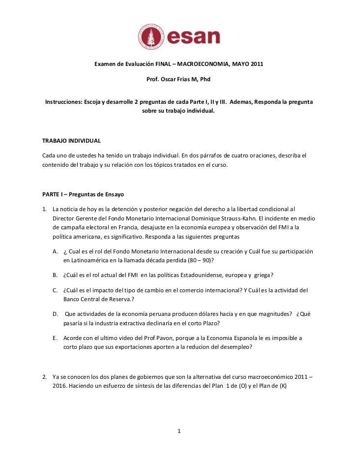Examen de Evaluación FINAL – MACROECONOMIA, MAYO 2011                                       Prof. Oscar Frias M, Phd Instr...
