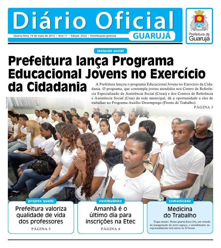 Diário Oficial                Quarta-feira, 16 de maio de 2012 • Ano 11 • Edição: 2522 • Distribuição gratuita            ...