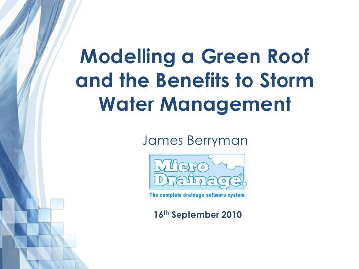 Modelling a Green Roof and the Benefits to Storm Water Management<br />James Berryman <br />16th September 2010<br />