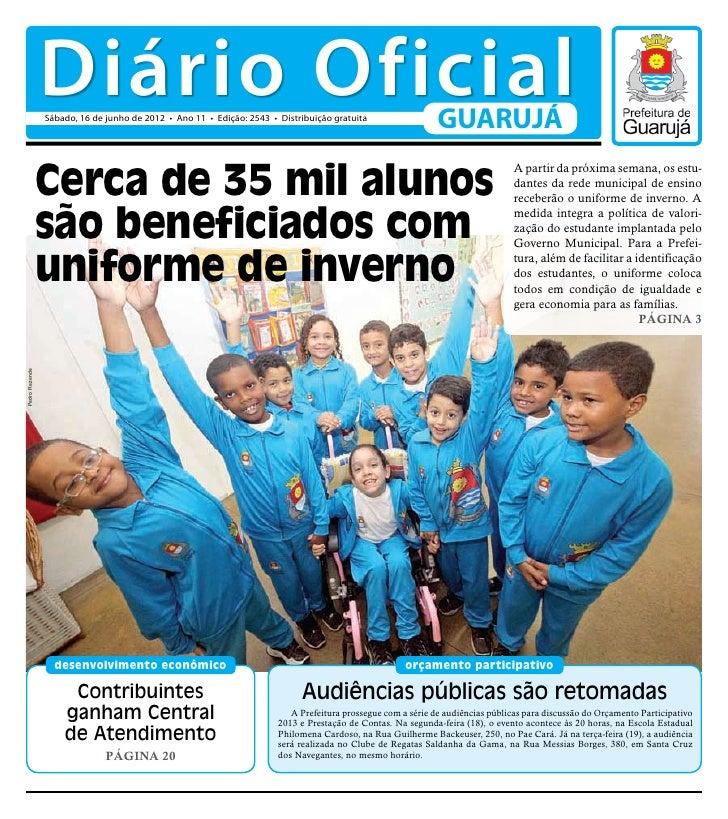Diário Oficial                Sábado, 16 de junho de 2012 • Ano 11 • Edição: 2543 • Distribuição gratuita                 ...