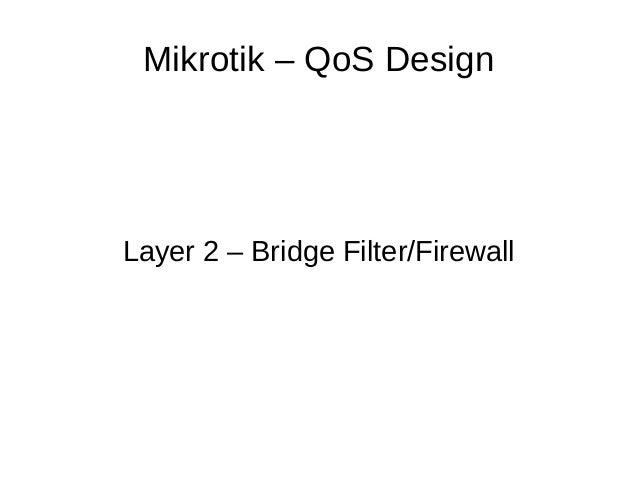 Mikrotik – QoS Design Layer 2 – Bridge Filter/Firewall