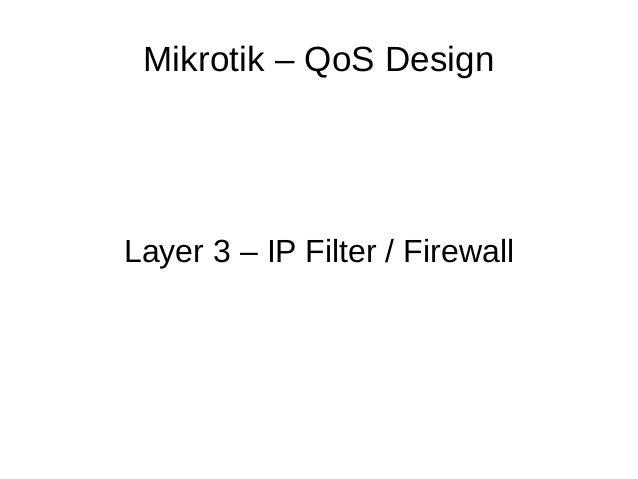 Mikrotik – QoS Design Layer 3 – IP Filter / Firewall