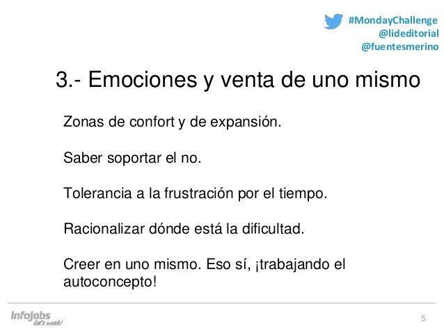 5 #MondayChallenge @lideditorial @fuentesmerino 3.- Emociones y venta de uno mismo Zonas de confort y de expansión. Saber ...
