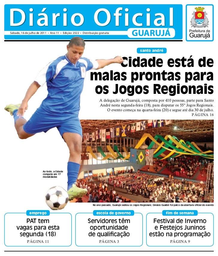 Diário OficialSábado, 16 de julho de 2011 • Ano 11 • Edição: 2322 • Distribuição gratuita                                 ...