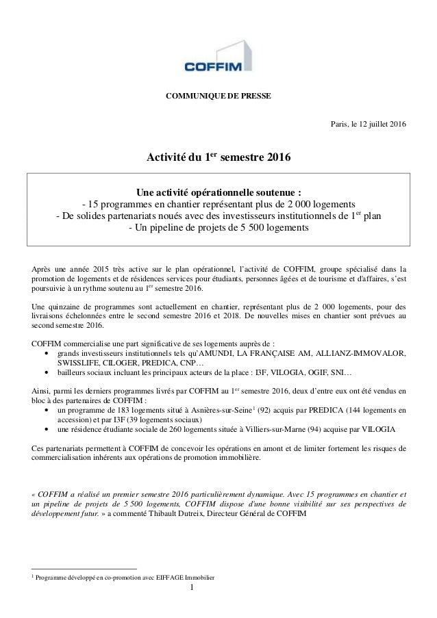 1 COMMUNIQUE DE PRESSE Paris, le 12 juillet 2016 Activité du 1er semestre 2016 Une activité opérationnelle soutenue : - 15...