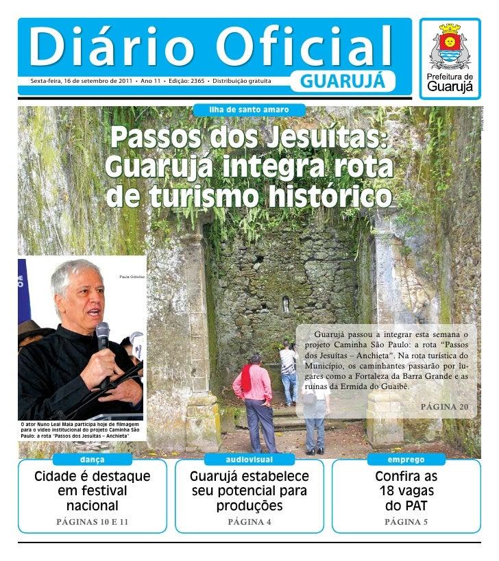 Diário Oficial    Sexta-feira, 16 de setembro de 2011 • Ano 11 • Edição: 2365 • Distribuição gratuita                     ...