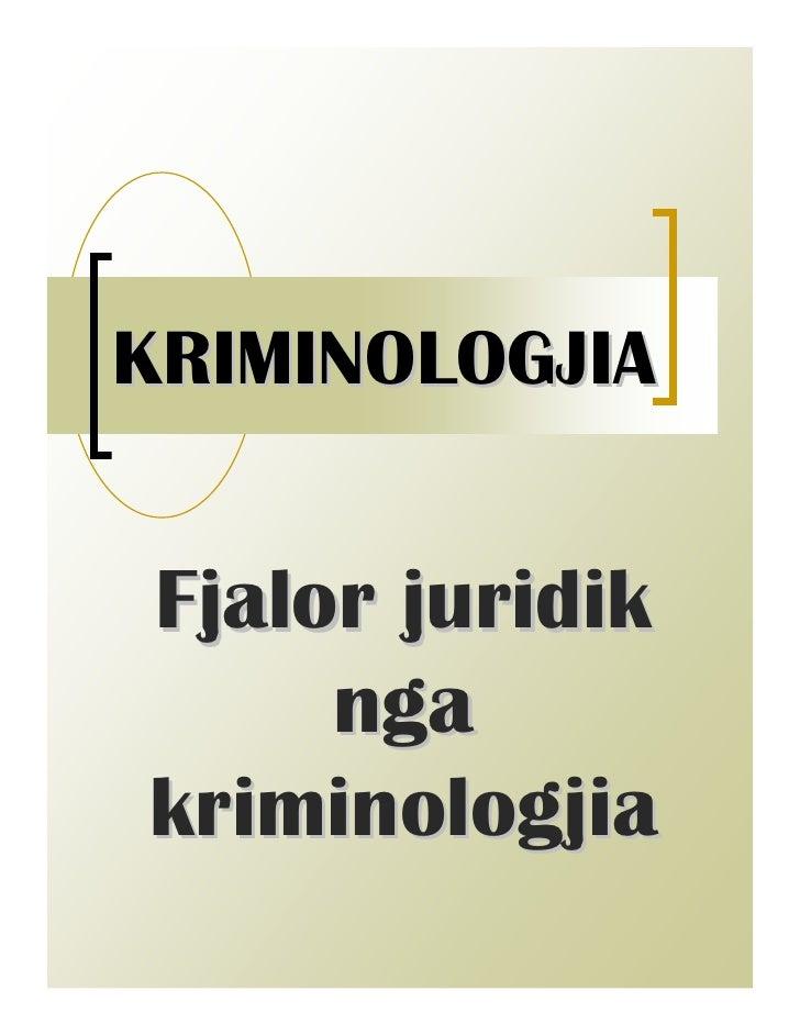 KRIMINOLOGJIA   Fjalor juridik      nga kriminologjia