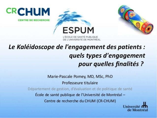 Marie-Pascale Pomey, MD, MSc, PhD Professeure titulaire Département de gestion, d'évaluation et de politique de santé Écol...