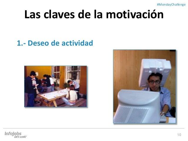10 ##MondayChallenge 1.- Deseo de actividad Las claves de la motivación