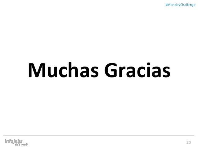 20 ##MondayChallenge Muchas Gracias