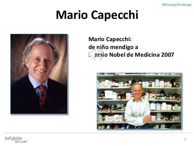 5 ##MondayChallenge Mario Capecchi: de niño mendigo a Premio Nobel de Medicina 2007 Mario Capecchi