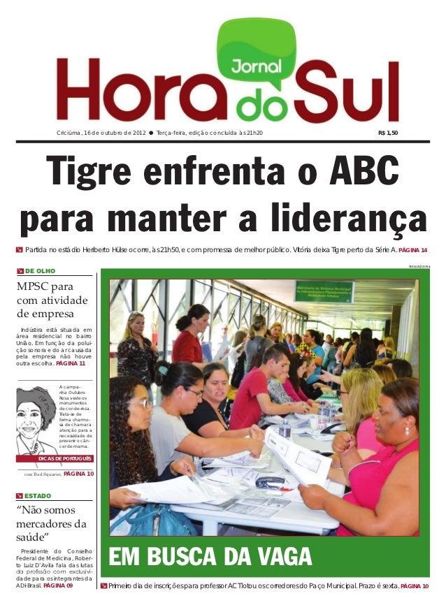 Criciúma, 16 de outubro de 2012 l Terça-feira, edição concluída às 21h20                                          R$ 1,50 ...