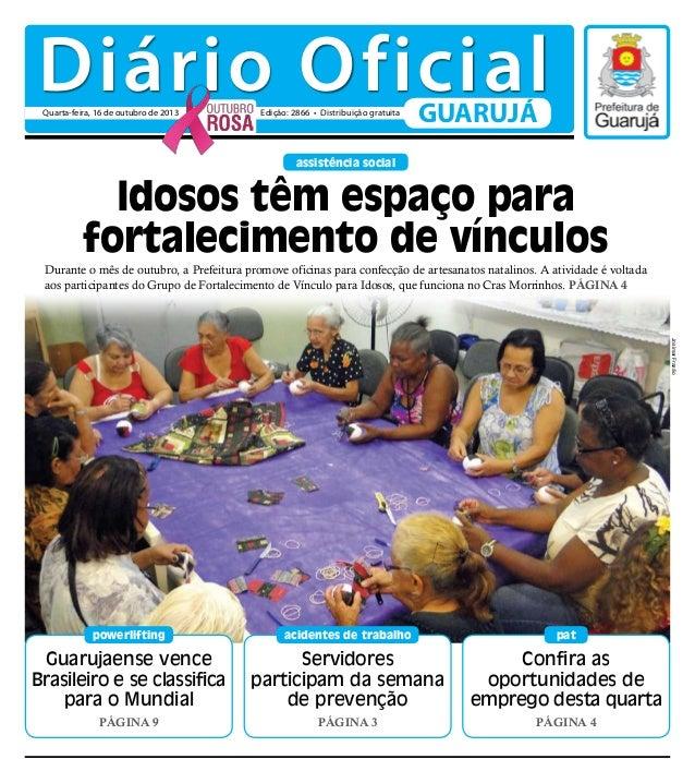Diário Oficial Quarta-feira, 16 de outubro de 2013  Edição: 2866 • Distribuição gratuita  GUARUJÁ  assistência social  Ido...