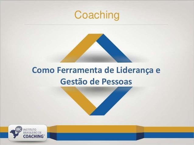 Coaching  Como Ferramenta de Liderança e Gestão de Pessoas